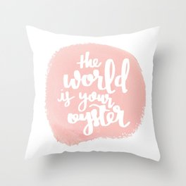 The World is Your Oyster Painted Typography Throw Pillow