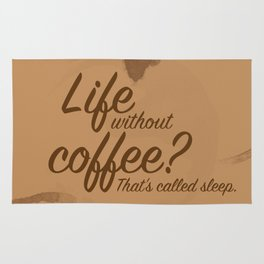 Life Without Coffee? Rug