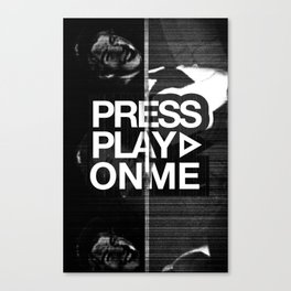 Pressplayonme Canvas Print