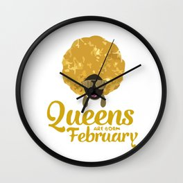 Queens Are Born In february Wall Clock