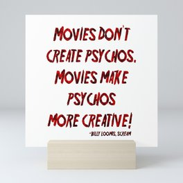 Movies Don't Create Psychos Mini Art Print