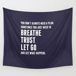 Nice words - Breathe, Trust, Let Go Wall Tapestry