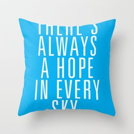 There's Always A Hope In Every Sky Throw Pillow