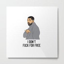 Drake For Free Metal Print
