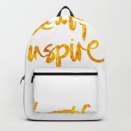 beautiful minds inspire others Backpack