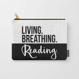 Living. Breathing. Reading. - B&W Carry-All Pouch