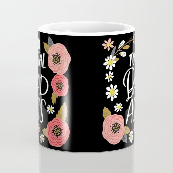 Pretty Not-So-Sweary: Total Bad Ass Coffee Mug