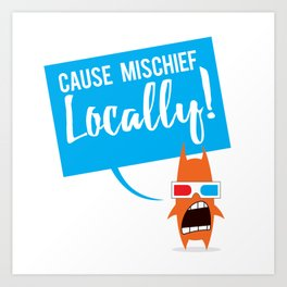 Local Mischief Art Print