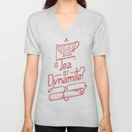 Tea or Dynamite? (red) Unisex V-Neck