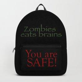 Zombies eats brains you are safe quote Backpack