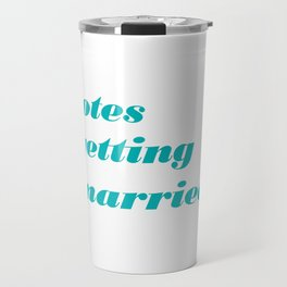 Totes Getting Married Classic Travel Mug
