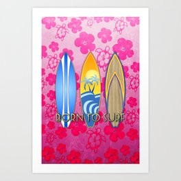 Born To Surf Pink Tropical Flowers Art Print
