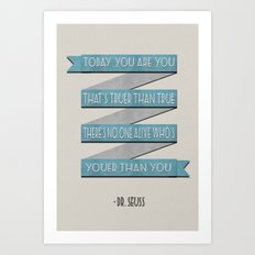 You Are You Art Print