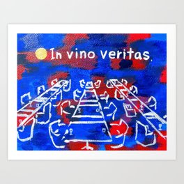 In wine there is truth Art Print