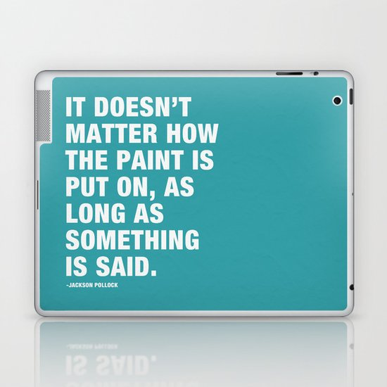 It Doesn't Matter how the Paint is put on, as long as Something is Said. Laptop & iPad Skin