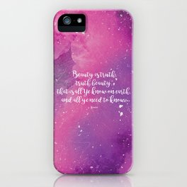 Beauty is truth, truth beauty, that is all Ye know on earth, and all ye need to know. Keats iPhone Case