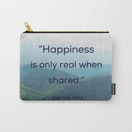 Happiness is only real when shared Carry-All Pouch