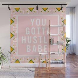You Gotta Hustle, Babe - Sydney Wall Mural