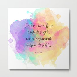 Psalm 46:1, God is our Refuge, Scripture Quote Metal Print