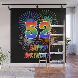 "52nd Birthday ""52"" & ""HAPPY BIRTHDAY!"" w/ Rainbow Spectrum Colors + Fun Fireworks Inspired Pattern Wall Mural"