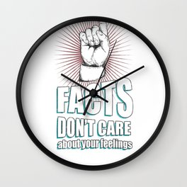 Facts dont care about your feelings shirt Wall Clock