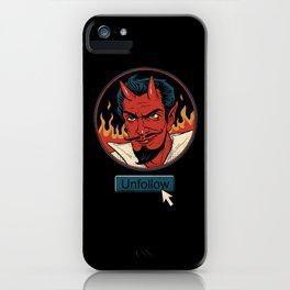 Unfollow the Devil iPhone Case