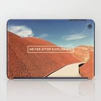 never stop exploring iPad Cases featuring Never Stop Exploring by Hillary Murphy