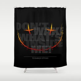 don't wake what's inside me! Shower Curtain
