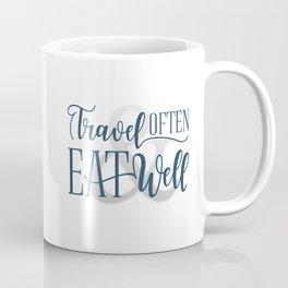 Travel Often & Eat Well Coffee Mug