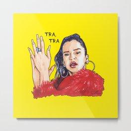 Rosalía TRA, TRA Metal Print