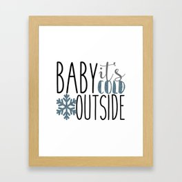 It's Cold Outside Xmas Quote Framed Art Print