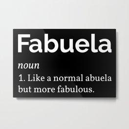 Fabuela Definition I - Fabulous Abuela Metal Print