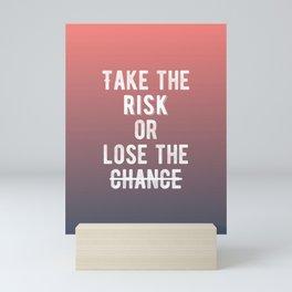 Inspirational - Take The Risk Mini Art Print