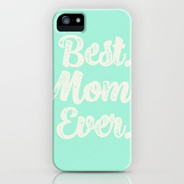 Best Mom Ever (Mint) iPhone Case