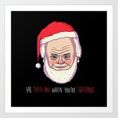 He Sees You When You're Sleeping Art Print