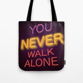 You Never Walk Alone Tote Bag