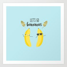 Let's go bananas Art Print