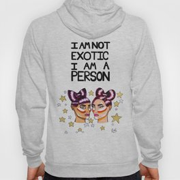 I Am Not Exotic Hoody