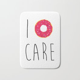 I Donut Care Funny Quote Bath Mat