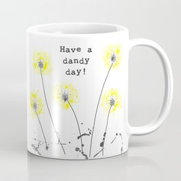 Have a dandy day! Coffee Mug