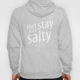 Stay Salty with Matthew 5:13 Hoody