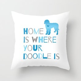 Home is where your Doodle is, Art for the Labradoodle or Goldendoodle dog lover Throw Pillow