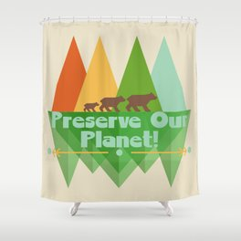 Preserve Our Planet Shower Curtain