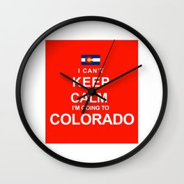 NATIONAL FLAG I CAN'T KEEP CALM I'M GOING TO COLORADO Wall Clock