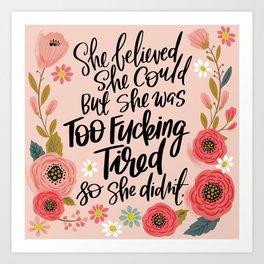 Pretty Swe*ry: She Believed She Could... Art Print