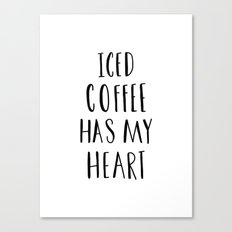 Iced coffee has my heart typography Canvas Print
