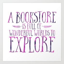A Bookstore is Full of Wonderful Worlds to Explore - Purple Art Print