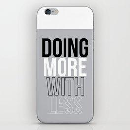 MORE LESS iPhone Skin