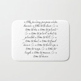 To every thing there is a season Religious Bible Verse Quote -  Ecclesiastes 3 Bath Mat