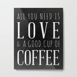 Love and Coffee Metal Print